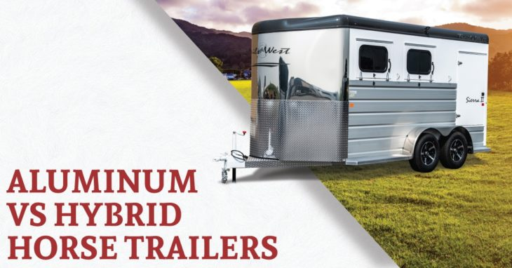 Aluminum Horse Trailers VS Hybrid Horse Trailers